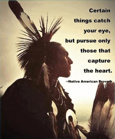 Reflections--PursueWhatCapturesYourHeart--NativeAmericanIndianProverb